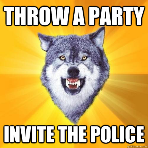throw a party invite the police