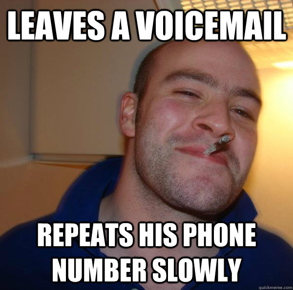 leaves a voicemail Repeats his phone number slowly - leaves a voicemail Repeats his phone number slowly  Misc