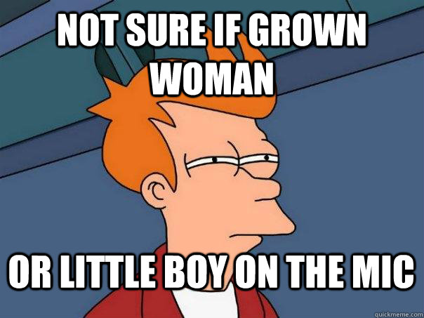 Not sure if grown woman  or little boy on the mic - Not sure if grown woman  or little boy on the mic  Futurama Fry