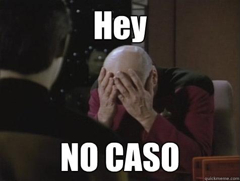 Hey  NO CASO