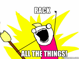 Rack All the Things! - Rack All the Things!  All The Things