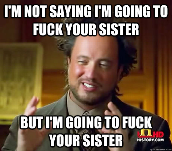 Im going to fuck my sister