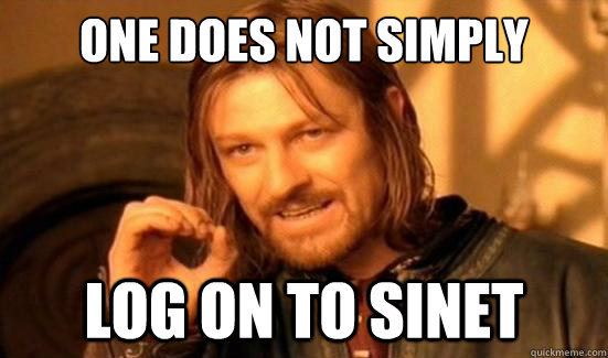 One Does Not Simply log on to sinet - One Does Not Simply log on to sinet  Boromir