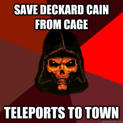 Save Deckard Cain from cage Teleports to town