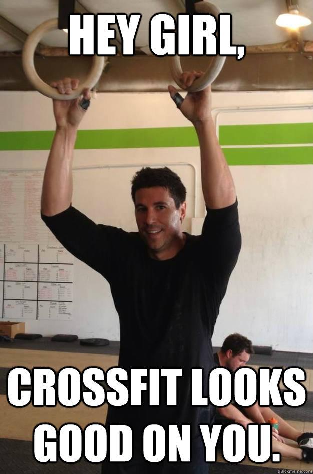 Hey Girl,  Crossfit looks good on you. - Hey Girl,  Crossfit looks good on you.  Misc