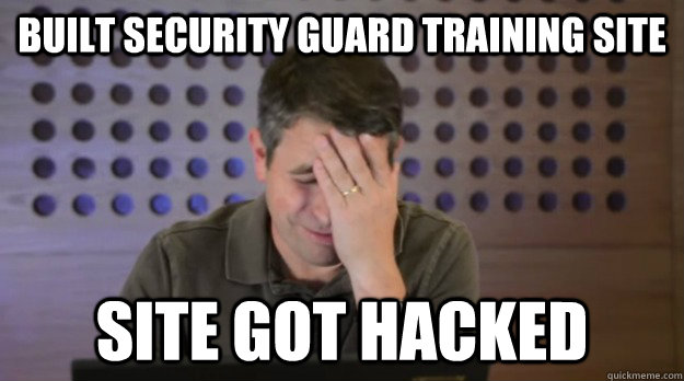 built security guard training site site got hacked - built security guard training site site got hacked  Facepalm Matt Cutts