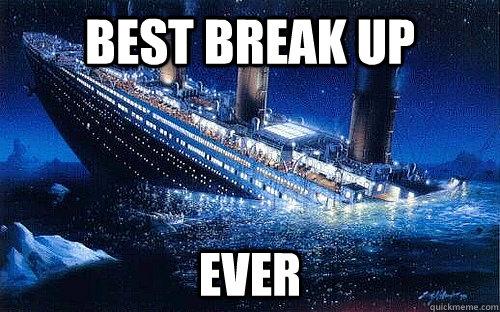 BEST BREAK UP EVER