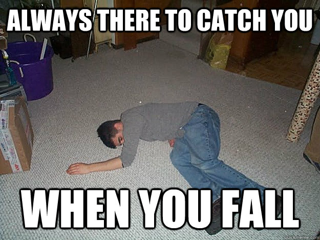Always there to catch you  When you fall  - Always there to catch you  When you fall   Misc
