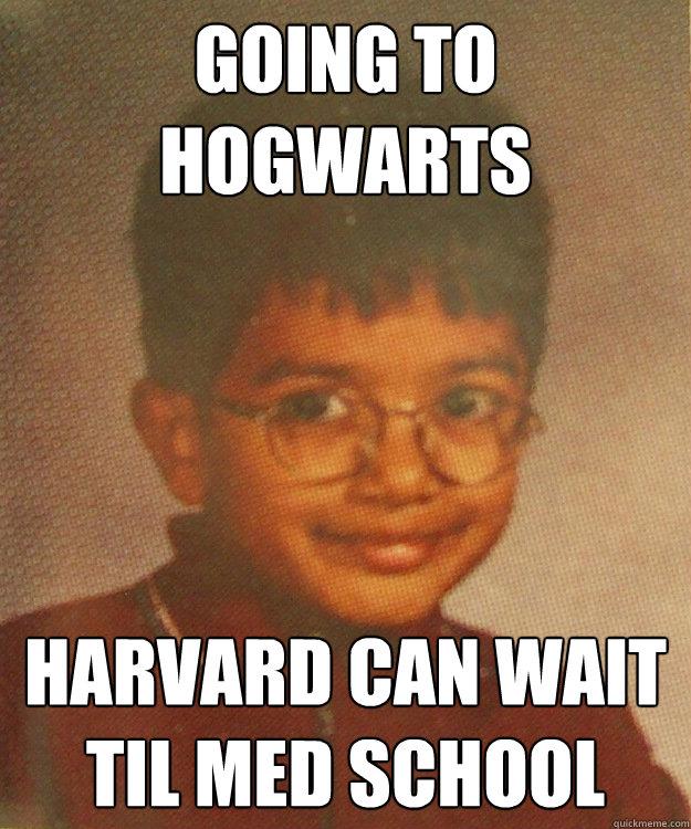 Going to hogwarts Harvard can wait til med school - Going to hogwarts Harvard can wait til med school  Hari Potter