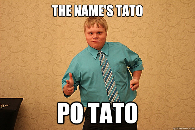 The name's Tato po tato - The name's Tato po tato  Misc