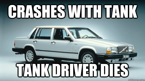 Crashes with tank tank driver dies  Volvo 740