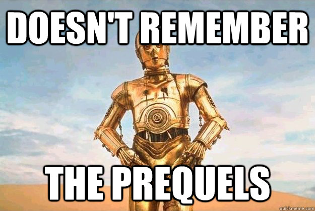 Doesn't remember the prequels - Doesn't remember the prequels  Misc