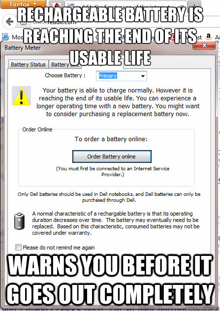 Rechargeable battery is reaching the end of its usable life Warns you before it goes out completely  Good Guy Dell