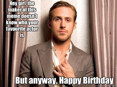ryan gosling birthday memes quickmeme
