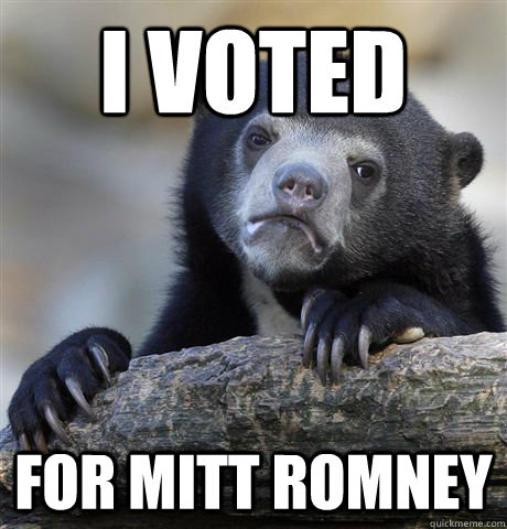 I voted for Mitt Romney - I voted for Mitt Romney  Confession Bear