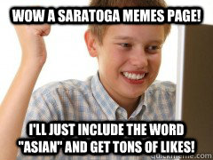 wow a saratoga memes page! i'll just include the word