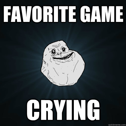 Favorite Game Crying - Favorite Game Crying  Forever Alone