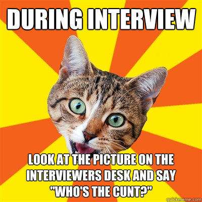 During interview look at the picture on the interviewers desk and say
