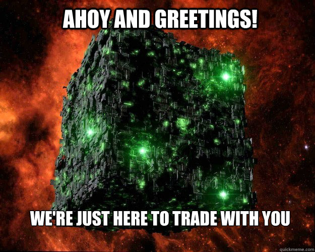 Ahoy and Greetings!  We're just here to trade with you