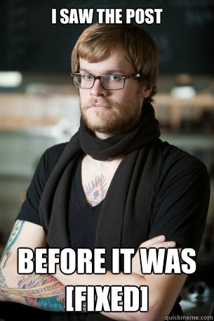 I saw the post before it was [fixed]  Hipster Barista