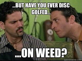 69d1166b6e509dd72c1741ff6e75eab425eb5da55de9888a4f6998a5046edd14 fuck yeah disc golf memes quickmeme,Funny Disc Golf Memes
