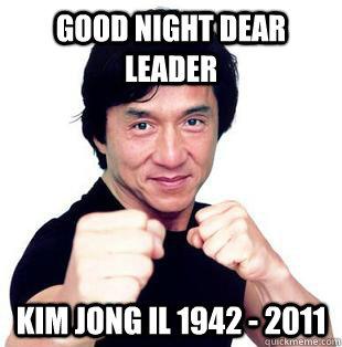 GOOD NIGHT DEAR LEADER KIM JONG IL 1942 - 2011 - GOOD NIGHT DEAR LEADER KIM JONG IL 1942 - 2011  GOOD NIGHT DEAR LEADER