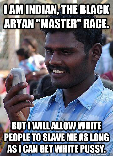 I am indian, the black aryan