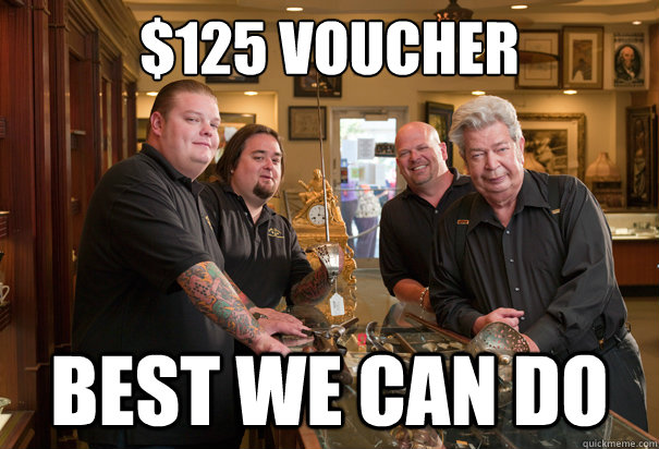 $125 Voucher Best we can do