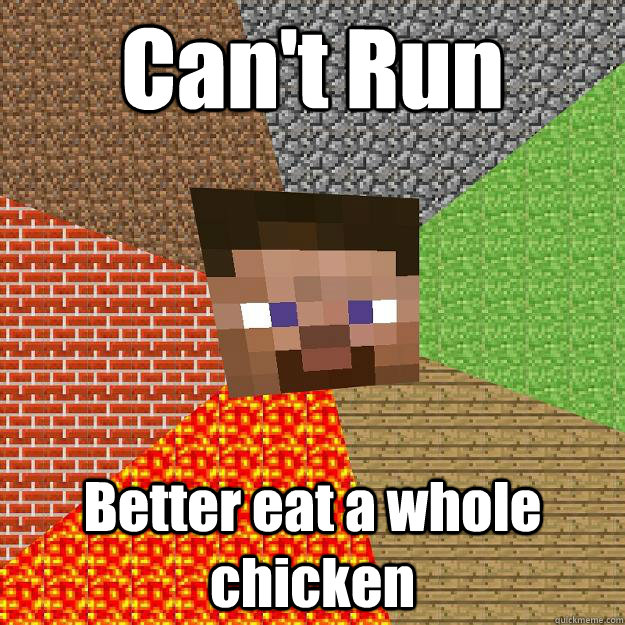 Can't Run Better eat a whole chicken - Can't Run Better eat a whole chicken  Minecraft