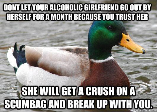 Alcoholic girlfriend break up