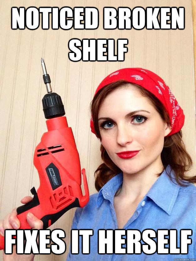 noticed broken shelf fixes it herself - noticed broken shelf fixes it herself  self sufficient girlfriend