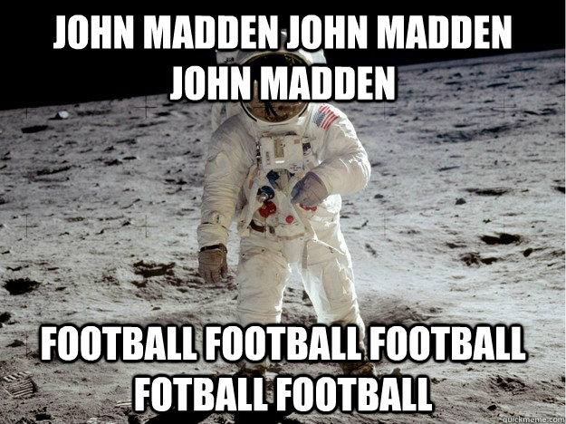 JOHN MADDEN JOHN MADDEN JOHN MADDEN FOOTBALL FOOTBALL FOOTBALL FOTBALL FOOTBALL - JOHN MADDEN JOHN MADDEN JOHN MADDEN FOOTBALL FOOTBALL FOOTBALL FOTBALL FOOTBALL  Moonbase Alpha