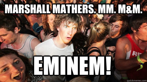 Marshall Mathers. MM. M&M. Eminem! - Marshall Mathers. MM. M&M. Eminem!  Sudden Clarity Clarence