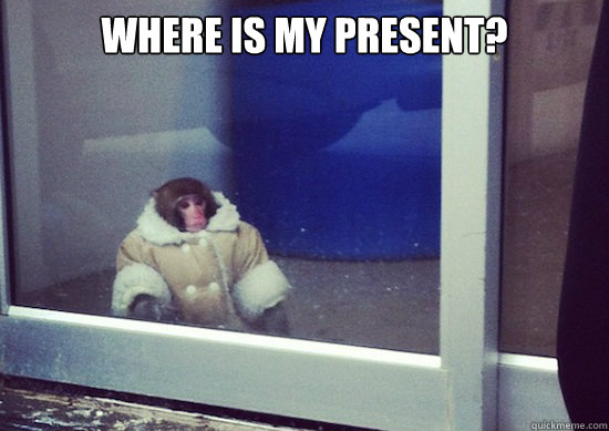 Where is my present?