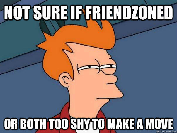 Not sure if friendzoned Or both too shy to make a move - Not sure if friendzoned Or both too shy to make a move  Futurama Fry