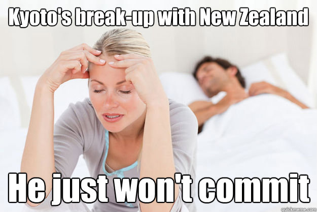 Kyoto's break-up with New Zealand He just won't commit  Kyoto New Zealand break-up