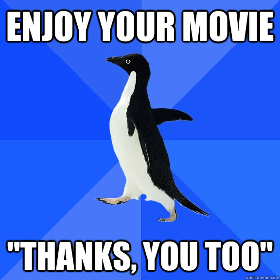 Enjoy your movie