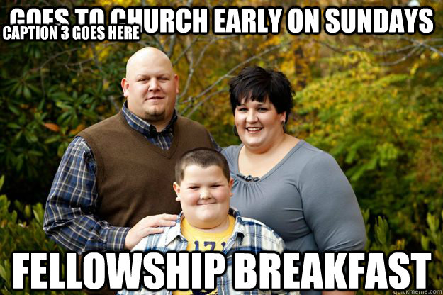 Goes To Church Early On Sundays Fellowship Breakfast Caption 3 Goes