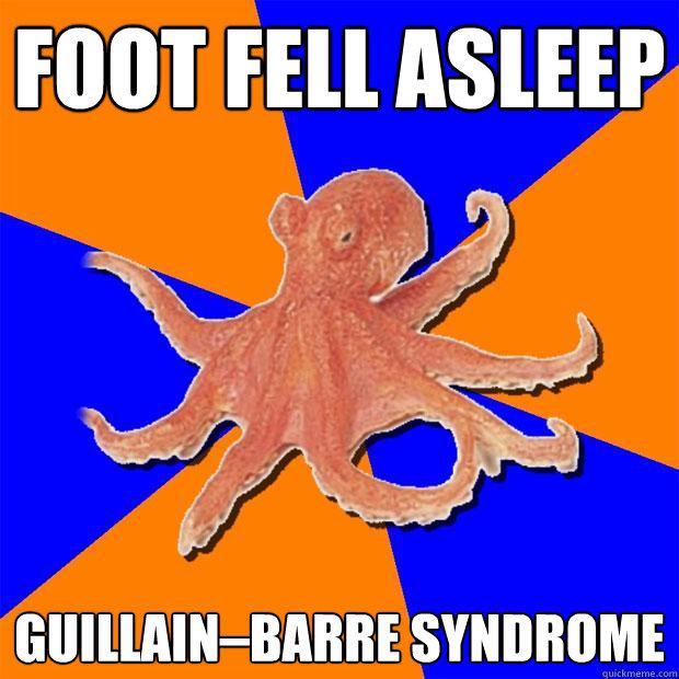 foot fell asleep Guillain–Barre syndrome - foot fell asleep Guillain–Barre syndrome  Online Diagnosis Octopus