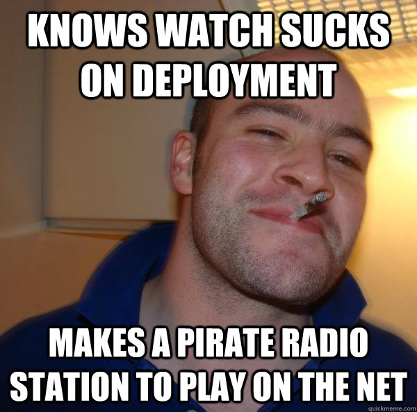 Knows watch sucks on deployment makes a pirate radio station to play on the net - Knows watch sucks on deployment makes a pirate radio station to play on the net  Misc