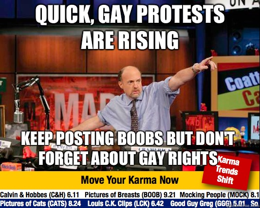 Quick, gay protests are rising Keep posting boobs but don't forget about gay rights  Mad Karma with Jim Cramer
