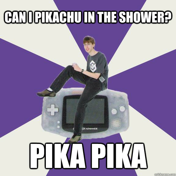 Can I Pikachu in the shower? Pika Pika  Nintendo Norm
