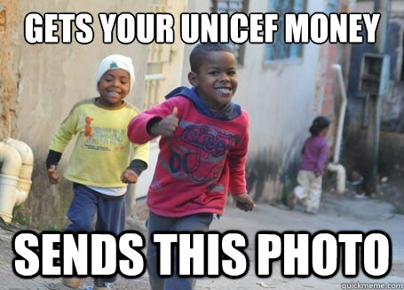 Gets your UNICEF money sends this photo