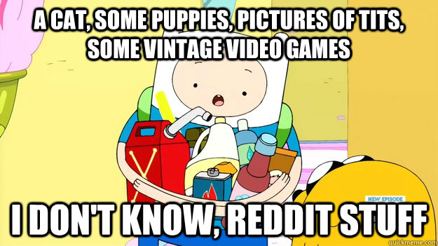 A cat, some puppies, pictures of tits, some vintage video games I don't know, Reddit stuff - A cat, some puppies, pictures of tits, some vintage video games I don't know, Reddit stuff  Misc