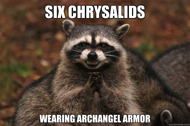 Six Chrysalids Wearing Archangel Armor - Six Chrysalids Wearing Archangel Armor  Evil Plotting Raccoon