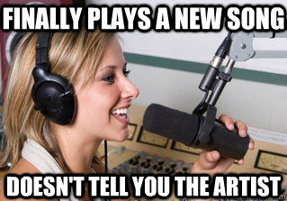 finally plays a new song doesn't tell you the artist - finally plays a new song doesn't tell you the artist  scumbag radio dj