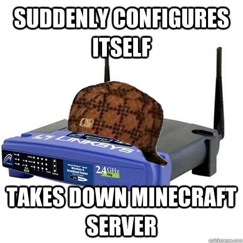 suddenly configures itself Takes down minecraft server