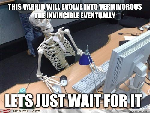 This varkid will evolve into vermivorous the invincible eventually Lets just wait for it
