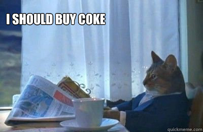 I SHOULD BUY COKE  - I SHOULD BUY COKE   I should buy a bike