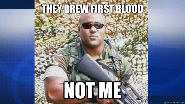 They drew first blood not me  Chocolate Rambo